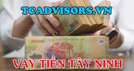 Vay tiền nhanh ở Tây Ninh